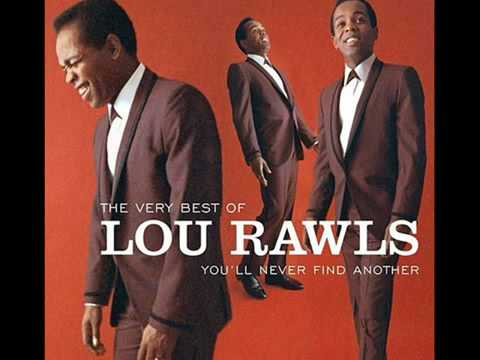 You'll Never Find Another Love Like Mine (Song) by Lou Rawls