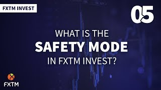What is the Safety Mode in FXTM Invest?