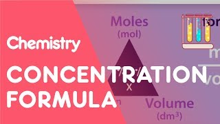 Concentration Formula And Calculations | Chemistry For All | The Fuse School