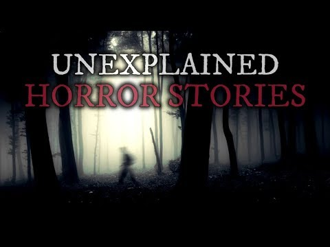 8 Scary & Unexplained Stories (Vol. 31)