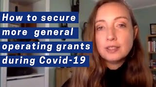 How to secure more general operating grants during Covid 19