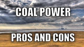 Coal - Pros and Cons of Coal Use