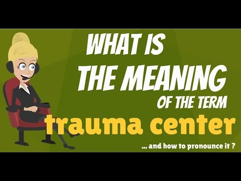What is TRAUMA CENTER? What does TRAUMA CENTER mean ...