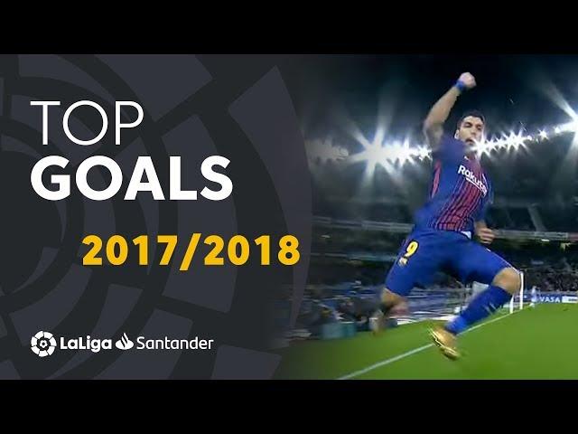 TOP GOALS LaLiga 2017/2018