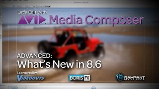 Let's Edit with Media Composer - ADVANCED - What's New in 8.6