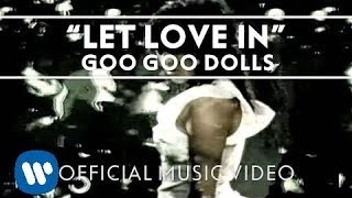"Goo Goo Dolls   ""Let Love In"" [Official Music Video]"