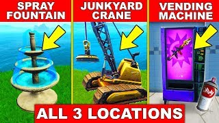 SPRAY A FOUNTAIN, A JUNKYARD CRANE AND A VENDING MACHINE - ALL 3 LOCATIONS SPRAY AND PRAY FORTNITE