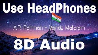 8D Audio | A.R. Rahman - Vande Mataram | 8D MUSIC India