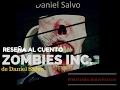 Video reseña en torno a Zombies Inc de Daniel Salvo por Daniel Rojas Pachas [Libros & otras interferencias 5]