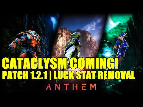Anthem Update | Patch 1.2.1 in bound!, Luck Stat removal, Cataclysm coming soon?