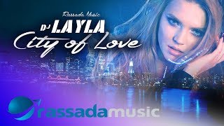 Dj Layla    City Of Love (Official Single)