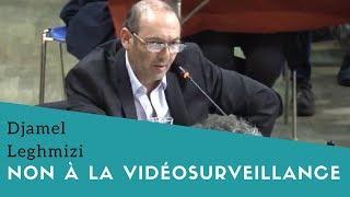 Vidéosurveillance : Djamel Leghmizi au Conseil Municipal du 28 mars 2018