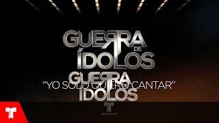 Guerra de Ídolos | Yo Solo Quiero Cantar (Audio) by Fernando Carrera/ Ernesto Tanus/ Alex Garza