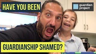 Have You Been Guardianship Shamed?