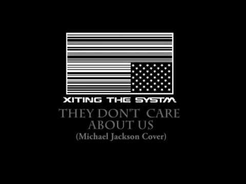 Xiting The Systm - They Don't Care About Us (Michael Jackson Cover)