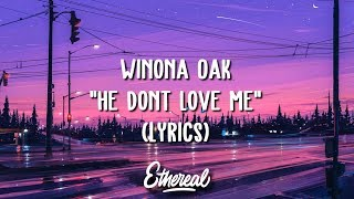 Winona Oak - He Don't Love Me (Lyrics)