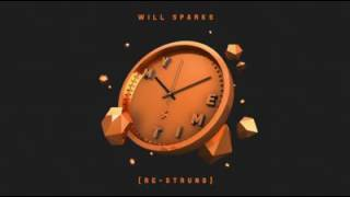 Will Sparks - My Time (Re-strung)