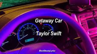 Getaway Car - Taylor Swift (Subtitulado al español)