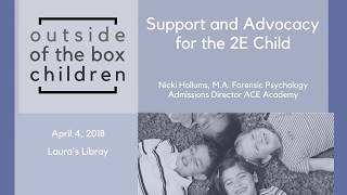 Support and Advocacy for the 2E Child
