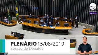 Plenário - Sessão de debates do Plenário - 15/08/2019 14:00