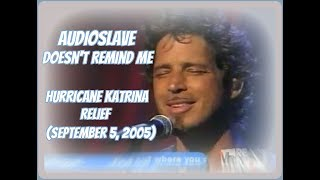 Chris Cornell & Audioslave perform Doesn't Remind Me for Hurricane Katrina relief