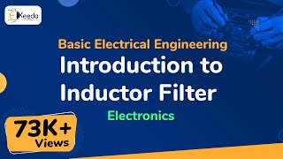 Inductor filter - Electronics - Basic Electrical Engineering - First Year Engineering