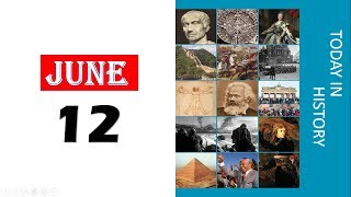 TODAY IN HISTORY - 12 JUNE - ON THIS DAY HISTORICAL EVENTS - Download this Video in MP3, M4A, WEBM, MP4, 3GP