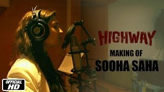 The Making of Sooha Saha Song With Alia Bhatt, A.R. Rahman & Imtiaz Ali - Highway