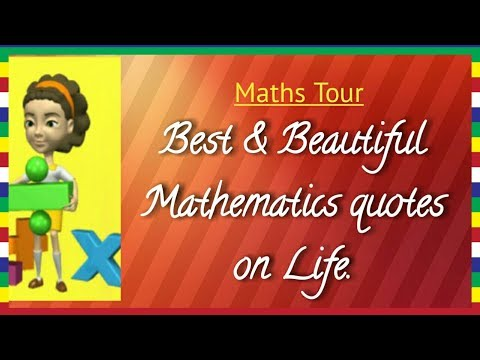 Best and beautiful Mathematics quotes on life.