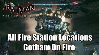 Batman Arkham Knight All Fire Station Locations Gotham On Fire (Firefly)