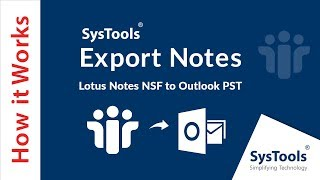 SysTools Export Notes [Official] - How to Convert Lotus Notes NSF to Outlook PST
