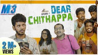 Dear Chithappa | M3 - Random Series | Sothanaigal