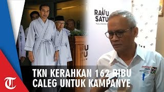 Jelang Pencoblosan, TKN Kerahkan 162 ribu Caleg dan Relawan Kampanyekan Jokowi-Ma'ruf