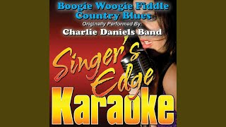 Boogie Woogie Fiddle Country Blues (Originally Performed by Charlie Daniels Band) (Karaoke)