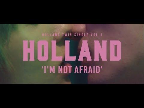Holland Im Not Afraid Mv