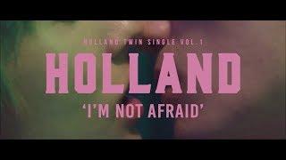 HOLLAND - Im Not Afraid M/V