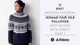 How To Knit A Fair Isle Sweater With Marly Bird | Yoke Pullover Pattern Tutorial | Part One