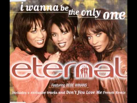 Eternal featuring BeBe Winans - I Wanna Be the Only One