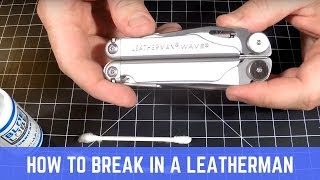 How to break in a new Leatherman