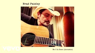 Brad Paisley No I In Beer (Acoustic)