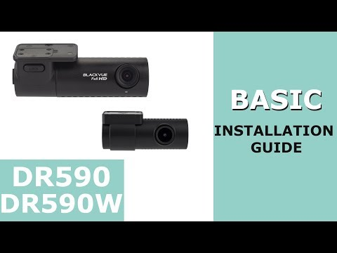 BlackVue DR590/DR590W Series Installation