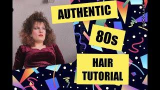 AUTHENTIC 80S HAIR TUTORIAL