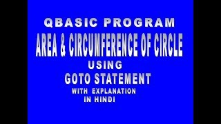A Complete QBASIC Tutorial On Area And Circumference Of A Circle[In HINDI]