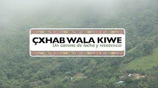 Çxhab Wala Kiwe, (historia de lucha y resistencia)