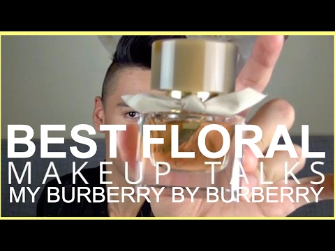 My Burberry   Best Floral   MAKEUP TALKS