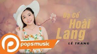 Dạ Cổ Hoài Lang | Lê Trang
