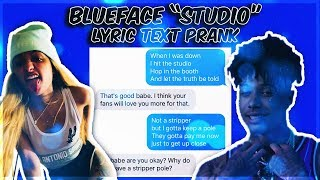 "BLUEFACE ""STUDIO"" LYRIC TEXT PRANK ON MY GIRLFRIEND"