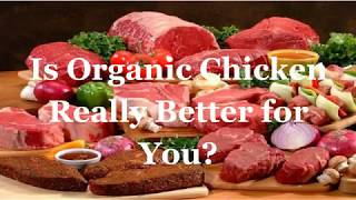 Is Organic Chicken Really Better for You