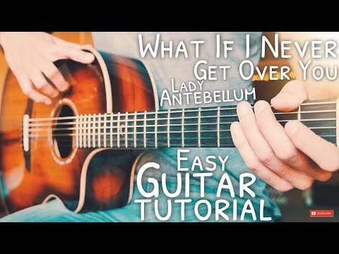 What If I Never Get Over You Lady Antebellum Guitar Tutorial // What If I Never Get Over You Guitar