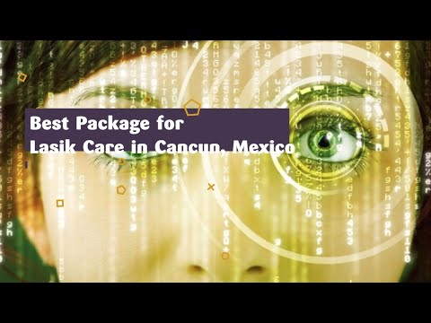 Best-Package-for-Lasik-Care-in-Cancun-Mexico